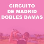CIRCUITO DE MADRID DOBLES DAMAS